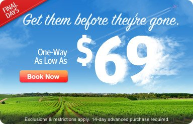 FINAL DAYS! Get them before they're gone. One-Way as low as $69.