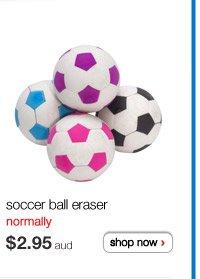 soccer ball eraser normally $2.95aud shop now >