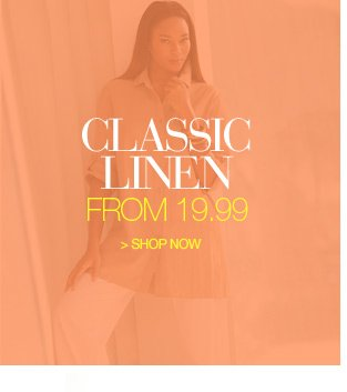 classic linen from 19.99 - shop now
