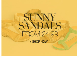 sunny sandals from 24.99 - shop now
