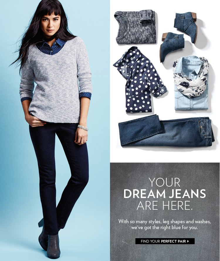 You dream jeans are here. From change room, to change your life. Find your dream come blue.
