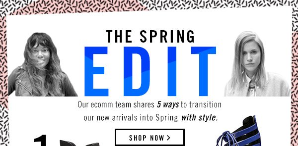 The Spring Edit! Shop Now