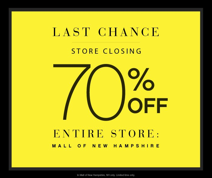 STORE CLOSING 70% OFF MALL OF NEW HAMPSHIRE