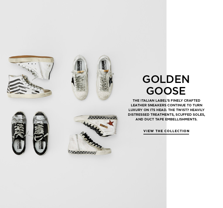 Distressed luxury from Golden Goose The Italian label's finely crafted leather sneakers continue to turn luxury on its head. The twist? Heavily distressed treatments, scuffed soles, and duct tape embellishments.
