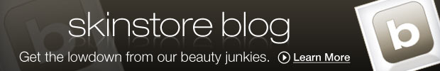 SkinStore Blog | Get the lowdown from our beauty junkies. Learn More »