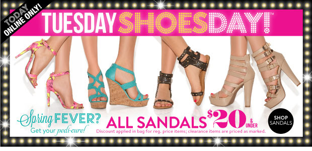 Today Online Only! Tuesday Shoesday! All Sandals $20 & Under. Discount applied in bag for reg. price items; clearance items are priced as marked. SHOP SANDALS
