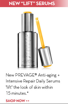"""NEW """"LIFT"""" SERUMS. New PREVAGE® Anti-aging + Intensive Repair Daily Serums """"lift"""" the look of skin with in 15 minutes.* SHOP NOW."""