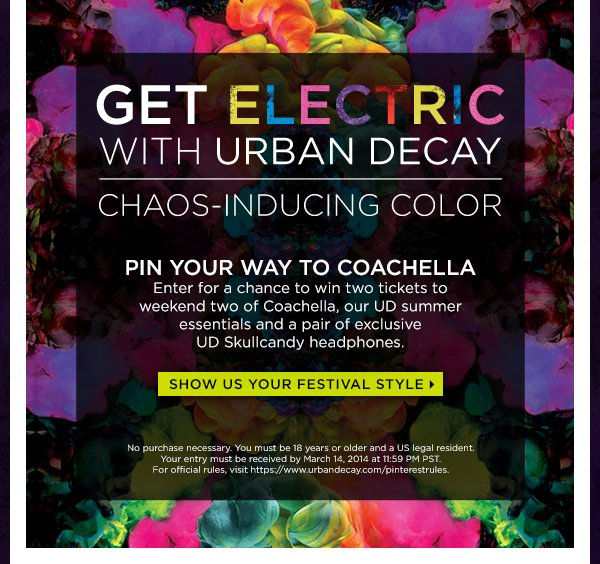 Get Electric with Urban Decay. Pin your way to Coachella. Show us your festival style >