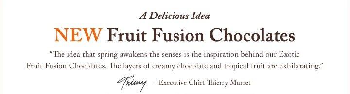 A Delicious Idea: NEW Fruit Fusion Chocolates