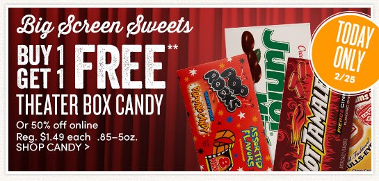 2/25 Only! Theater Box Candy is Buy 1, Get 1 FREE!