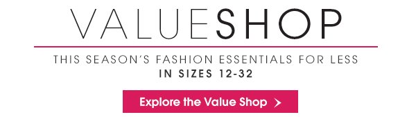 VALUE SHOP- This seasons fashion essentials for less