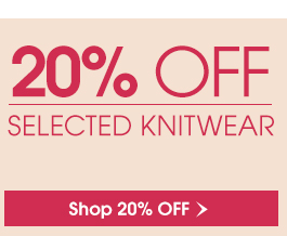 20% OFF Selected Knitwear