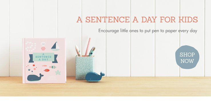 A SENTENCE A DAY FOR KIDS  Encourage little ones to put pen to paper every day  SHOP NOW