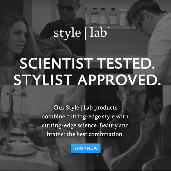 Living Proof Style | Lab: Scientist tested, stylist approved