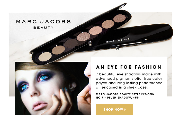 MARC JACOBS BEAUTY AN EYE FOR FASHION 7 beautiful eye shadows made with advanced pigments offer true color payoff and long-lasting performance, all encased in a sleek case. Marc Jacobs Style Eye-Con No.7, $59 SHOP NOW