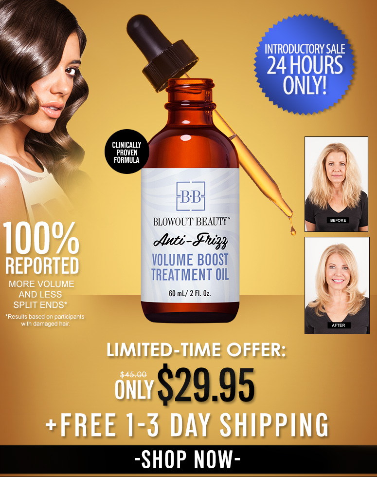 An Independent Clinical Study Showed*:·         100% reported more volume·         100% reported less split ends·         92% reported instant elimination of frizz·         88% reported hair looks and feels more hydrated·         91% reported oil protected hair from heat styling*results based on participants with damaged hair$45.00Limited Time Introductory Offer$29.95Save 33%!Shop Now>>