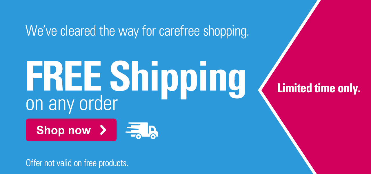 We've cleared the way for carefree shopping. FREE Shipping on any order Shop now › Limited time only. Offer not valid on free products.