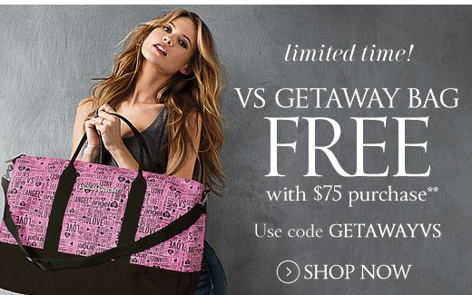 VS Getaway Bag Free With $75 Purchase