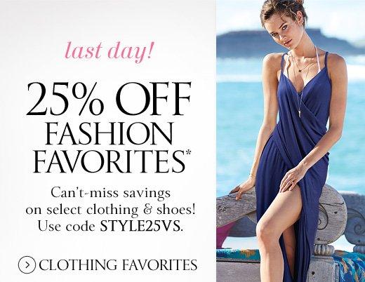 Last Day! 25% Off Fashion Favorites