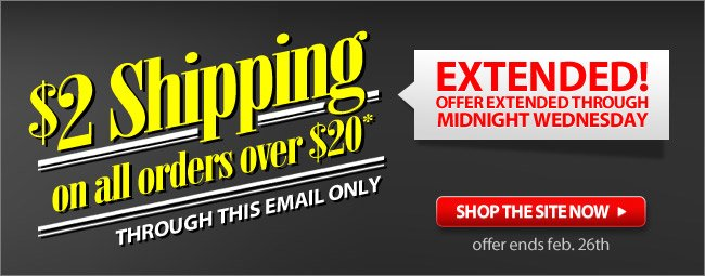 $2 Shipping Over $20* Has Been Extended Through Midnight Wednesday! Shop Now!