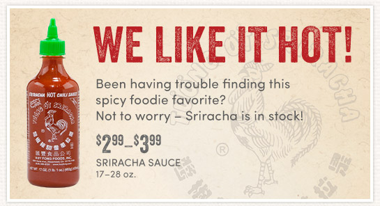 Sriracha is in stock!