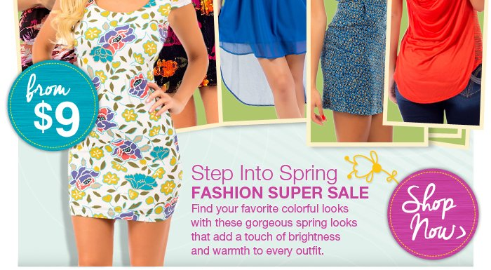 Ready to ditch the winter blues? Find your favorite colorful looks with these gorgeous spring looks that add a tough of brightness and warmth to every outfit! From $9. Limited Quantities. Shop Now >>