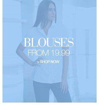 blouses from 19.99 - shop now