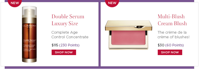NEW! Double Serum Luxury Size & Multi-Blush Cream Blush. Shop Now >