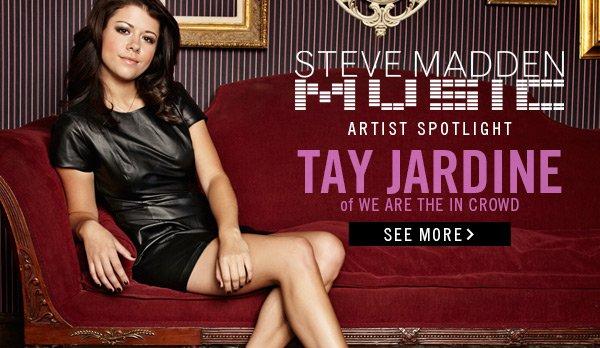 Steve Madden Music Artist Spotlight: Tay Jardine