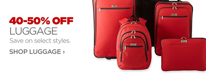40-50% OFF LUGGAGE     			Save on select styles.     			SHOP LUGGAGE ›