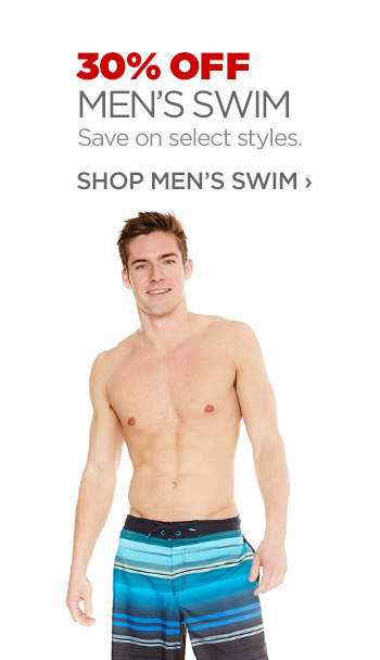 30% OFF MEN'S SWIM                  Save on select styles.                 SHOP MEN'S SWIM ›