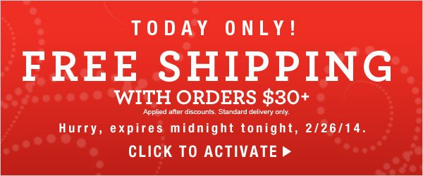 HOURS LEFT: Free Standard Shipping with orders $30+ and last day on 3 Great Deals