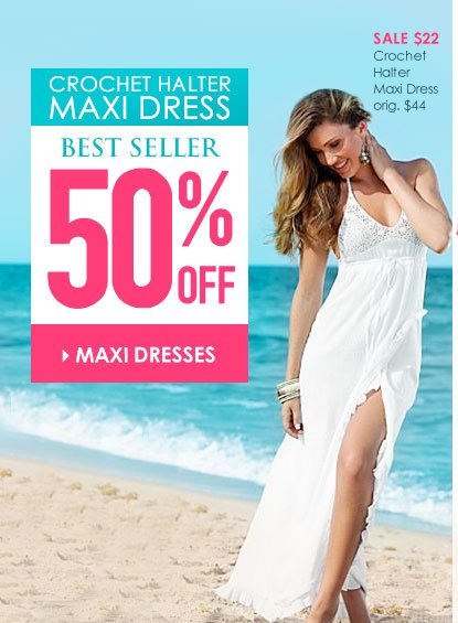 SAVE up to 50% OFF! SHOP Maxi Dresses