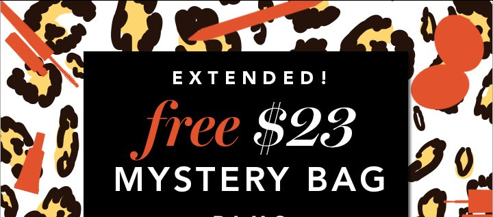 Extended! Free $23 Mystery Bag Use Code: MYSTERY