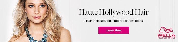 Wella - Haute Hollywood Hair