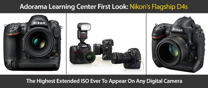 Adorama -  First Look At Nikon D4s
