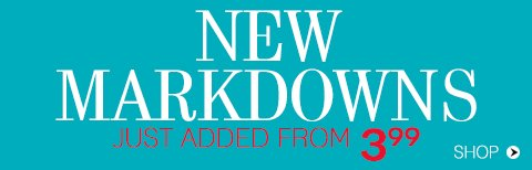 Shop New Markdowns from $3.99!