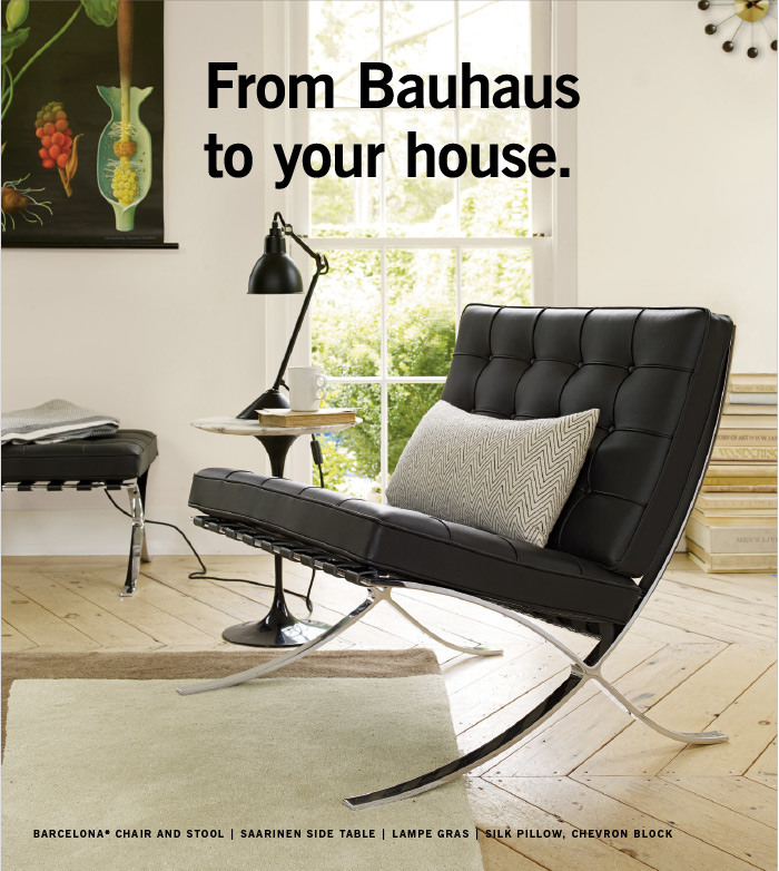 From Bauhaus to your house.