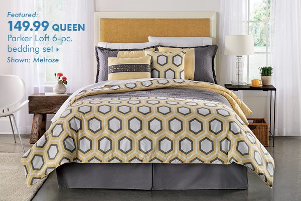 Featured: 149.99 QUEEN Parker Loft 6-pc.  bedding set.