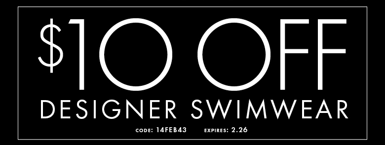$10 OFF Designer Swimwear - use code: 14FEB43