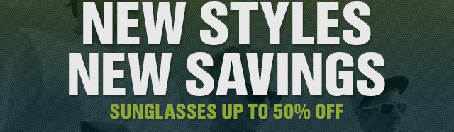 NEW STYLES NEW SAVINGS