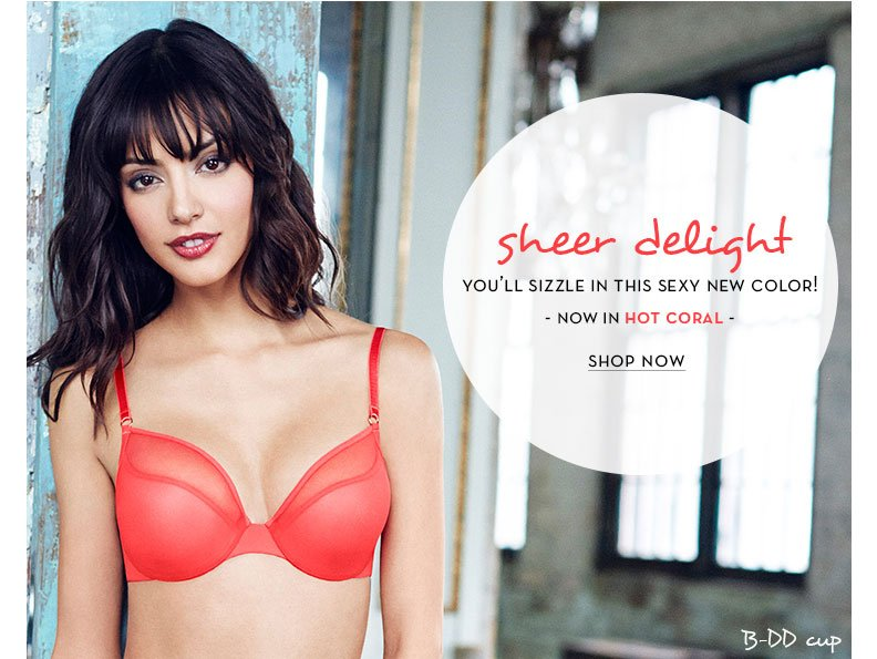 Sheer Delight Underwire Bra - Now in Hot Coral! B-DD Cup.