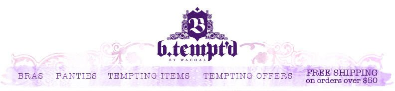 Shop b.tempt'd Official Site! Free Shipping Over $50 and Free Returns