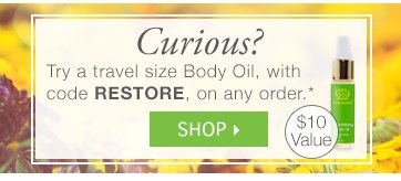 Try a Travel-Size Body Oil, code RESTORE