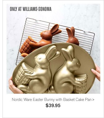 ONLY AT WILLIAMS-SONOMA - Nordic Ware Easter Bunny with Basket Cake Pan - $39.95