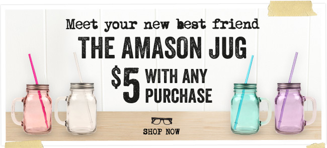 $5 Amason Jugs with any purchase!