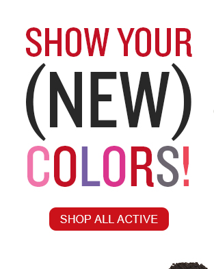 Show Your (New) Colors! Shop All Active.