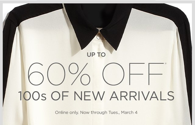 Up to 60% off New Arrivals