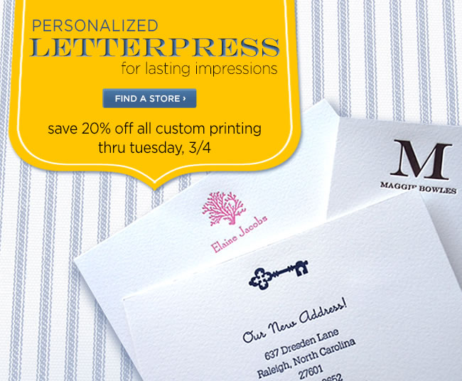 Receive 20% off all custom printing orders 					Thru Tuesday, 3/4 					*No code required online. 					Visit your nearest PAPYRUS store location or shop online at www.papyrusonline.com