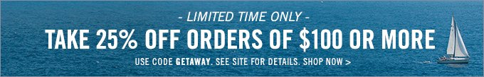Take 25% Off Orders of $100 Or More! Limited Time Only.